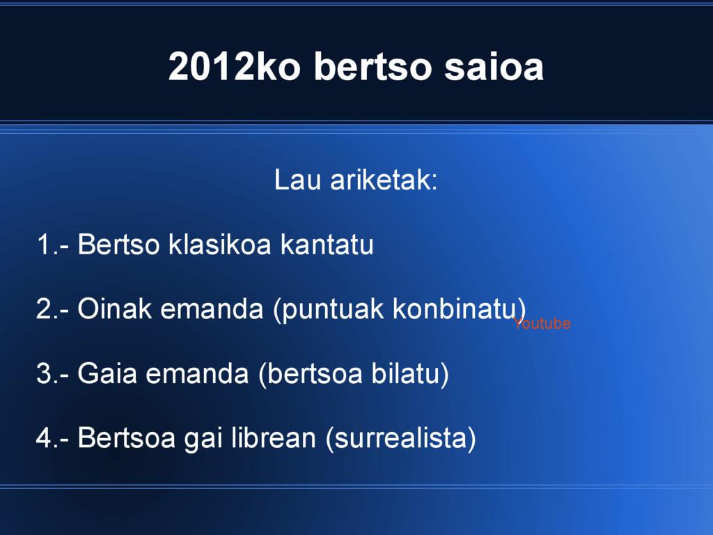 2012ko bertso saioa Lau ariketak: 1.- Bertso kl...