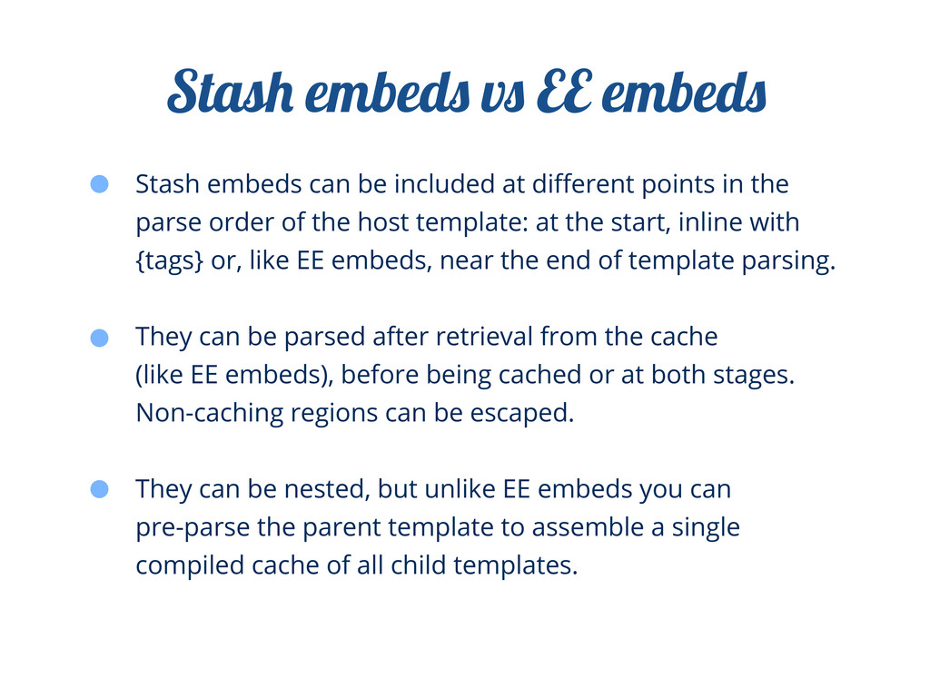 Stash embeds can be included at different points...