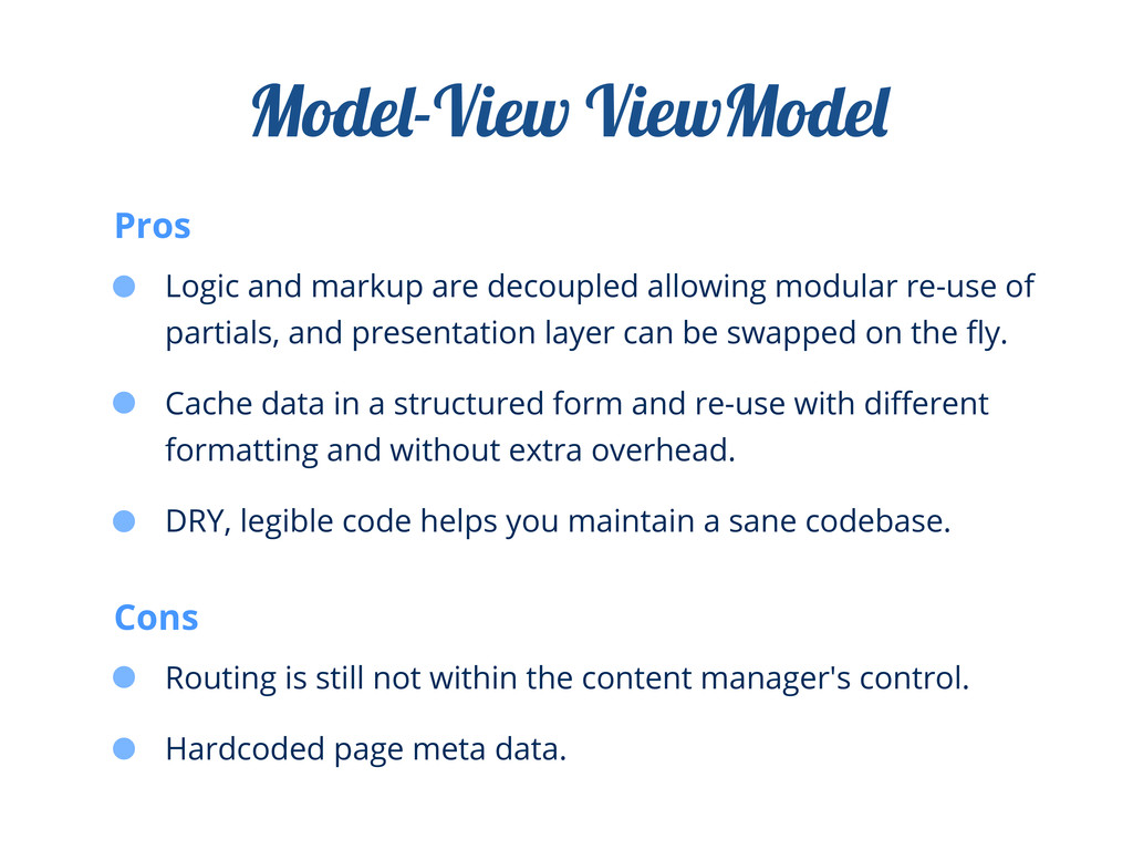 Logic and markup are decoupled allowing modular...