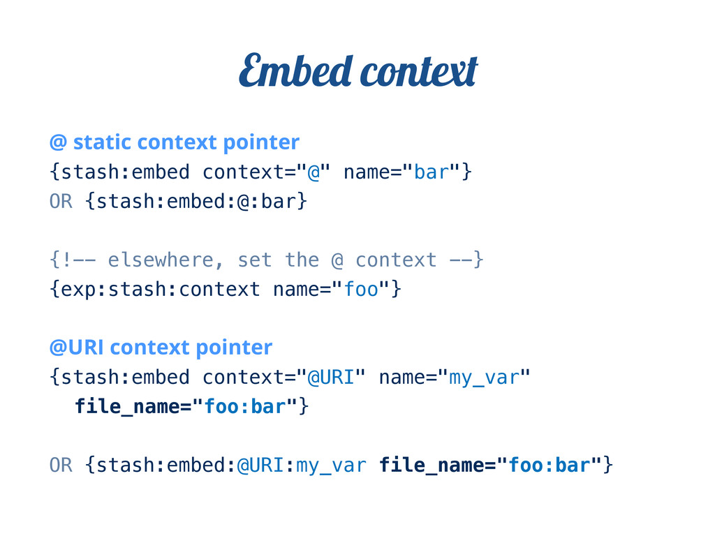 """@ static context pointer {stash:embed context=""""..."""