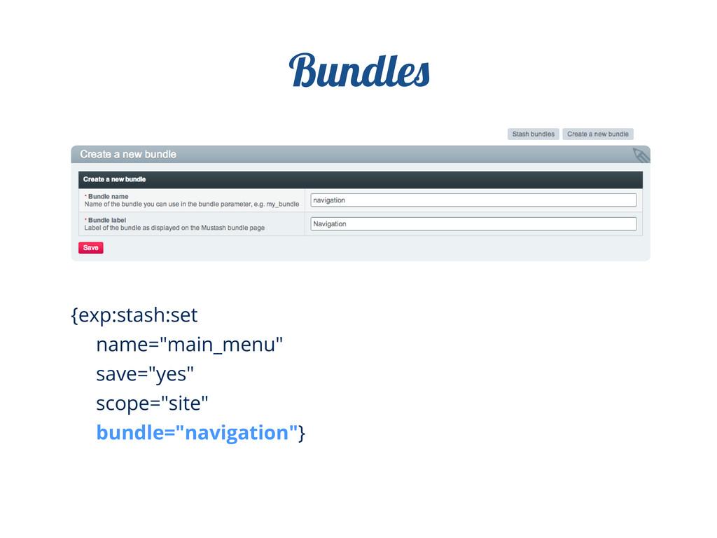 "Bundle {exp:stash:set name=""main_menu"" save=""ye..."