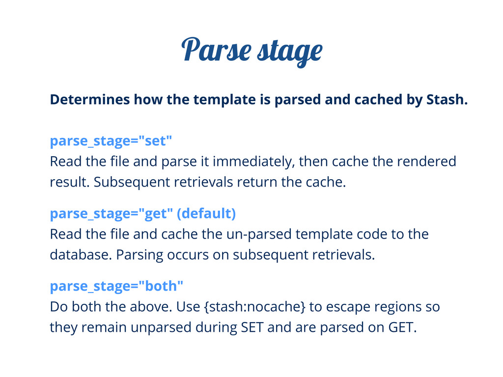 Determines how the template is parsed and cache...