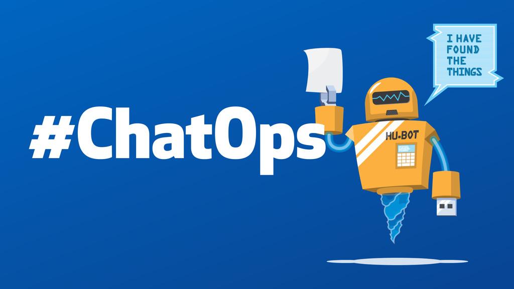 #ChatOps