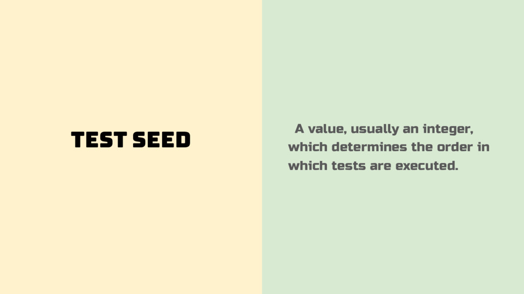 Test Seed A value, usually an integer, which de...
