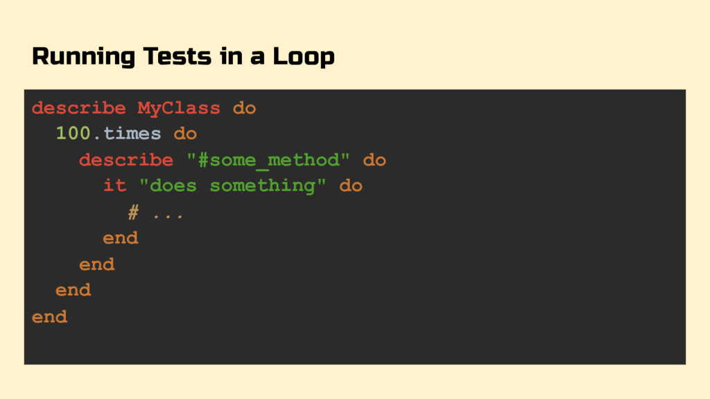 Running Tests in a Loop describe MyClass do