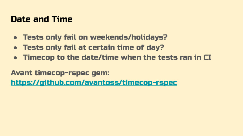Date and Time ● Tests only fail on weekends/hol...