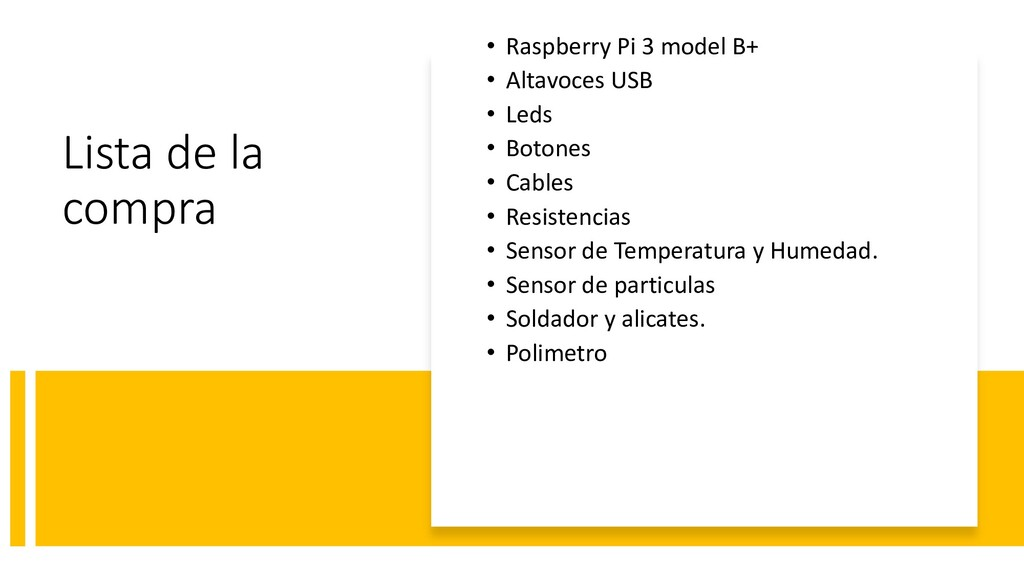 Lista de la compra • Raspberry Pi 3 model B+ • ...