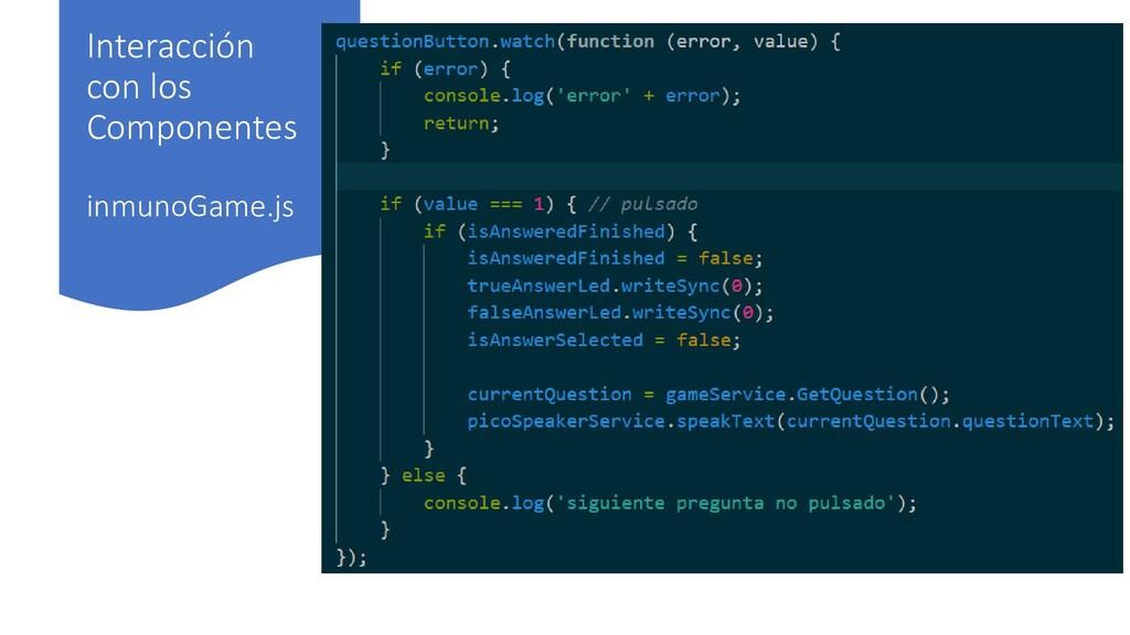 Interacción con los Componentes inmunoGame.js
