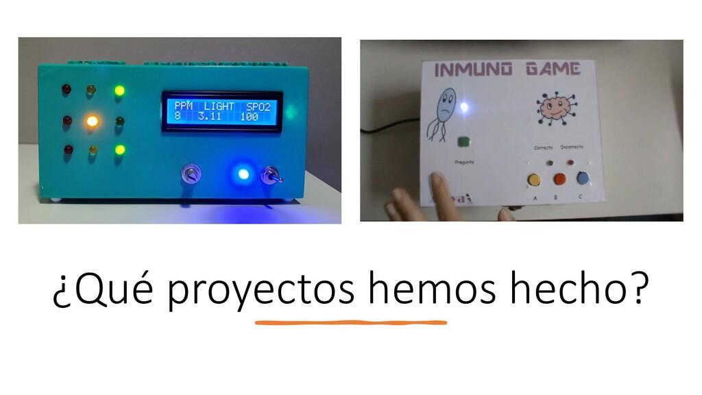 ¿Qué proyectos hemos hecho?