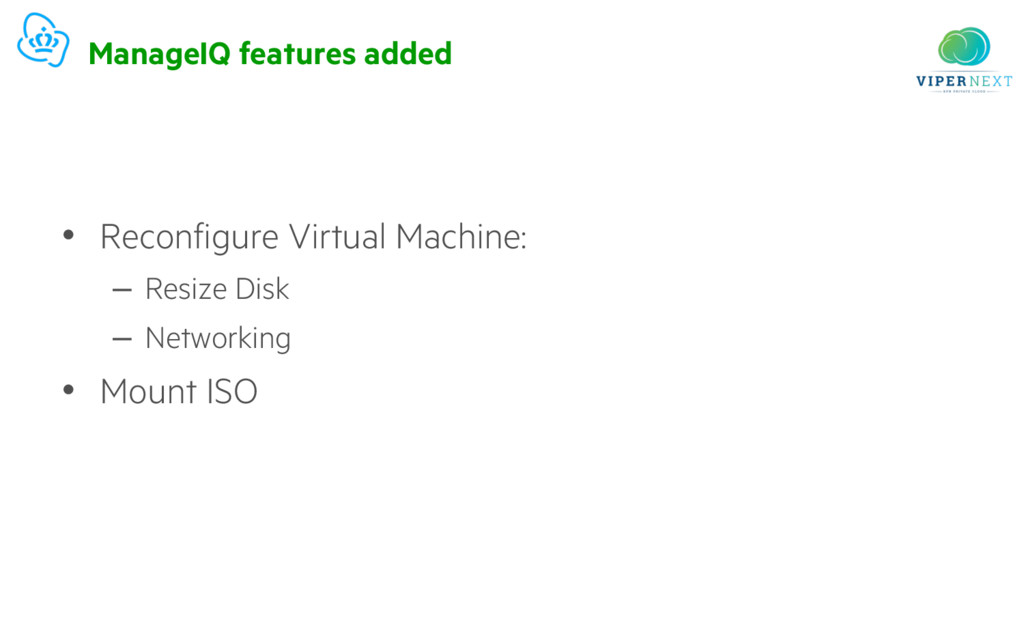 ManageIQ features added • Reconfigure Virtual M...