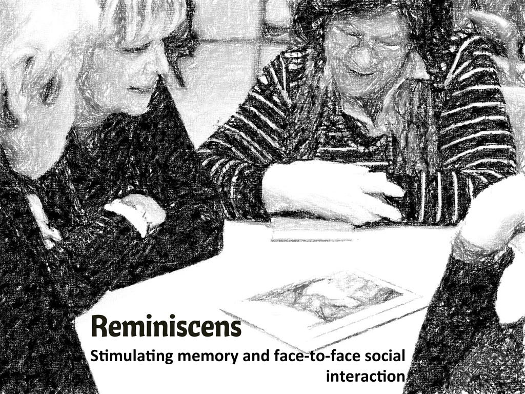 """Reminiscens S""""mula""""ng memory and face-..."""