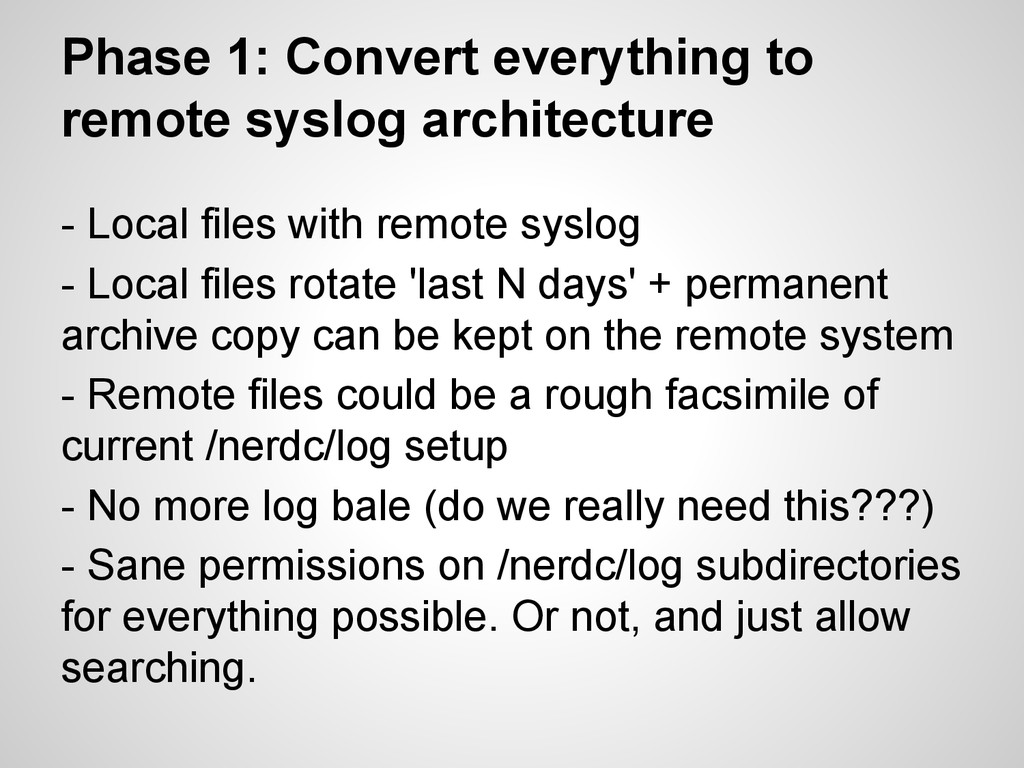 Phase 1: Convert everything to remote syslog ar...