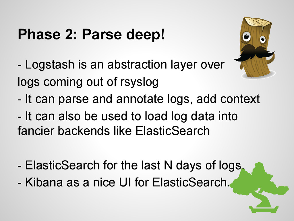 Phase 2: Parse deep! - Logstash is an abstracti...