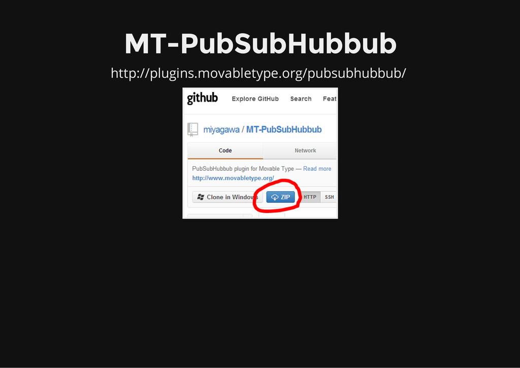 MT-PubSubHubbub http://plugins.movabletype.org/...