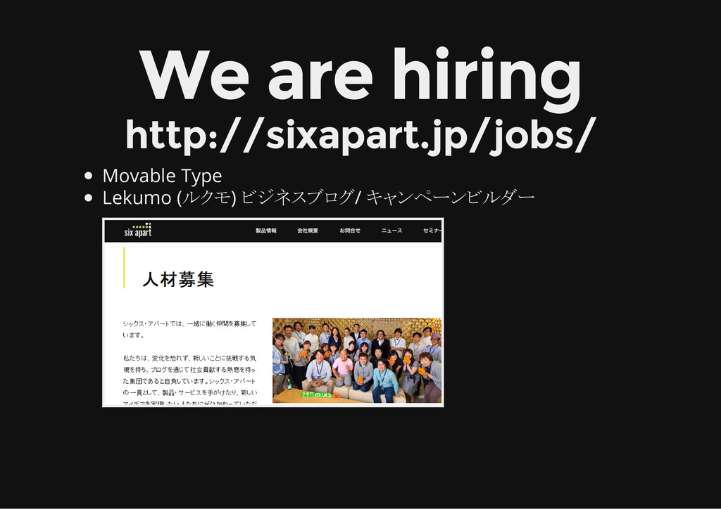 We are hiring http://sixapart.jp/jobs/ Movable ...