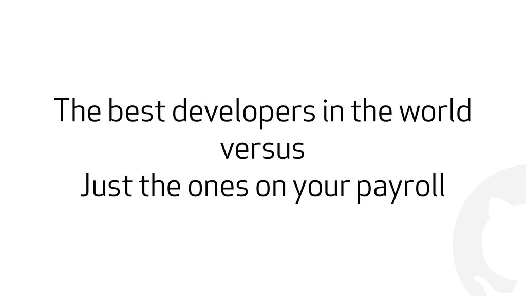 ! The best developers in the world versus Just ...