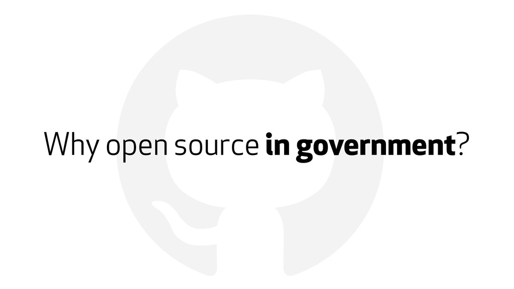 ! Why open source in government?
