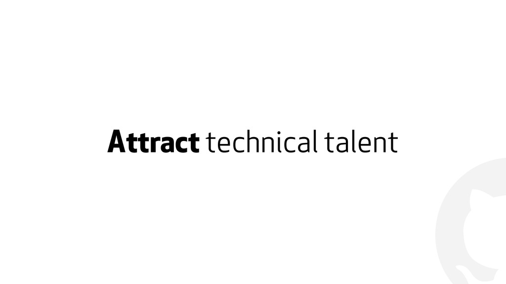 ! Attract technical talent