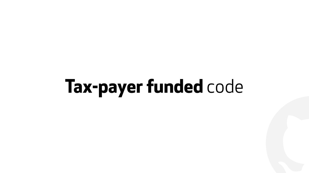 ! Tax-payer funded code