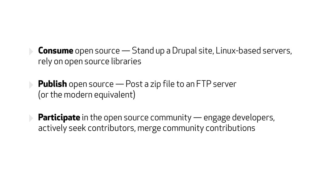 ‣ Consume open source — Stand up a Drupal site,...