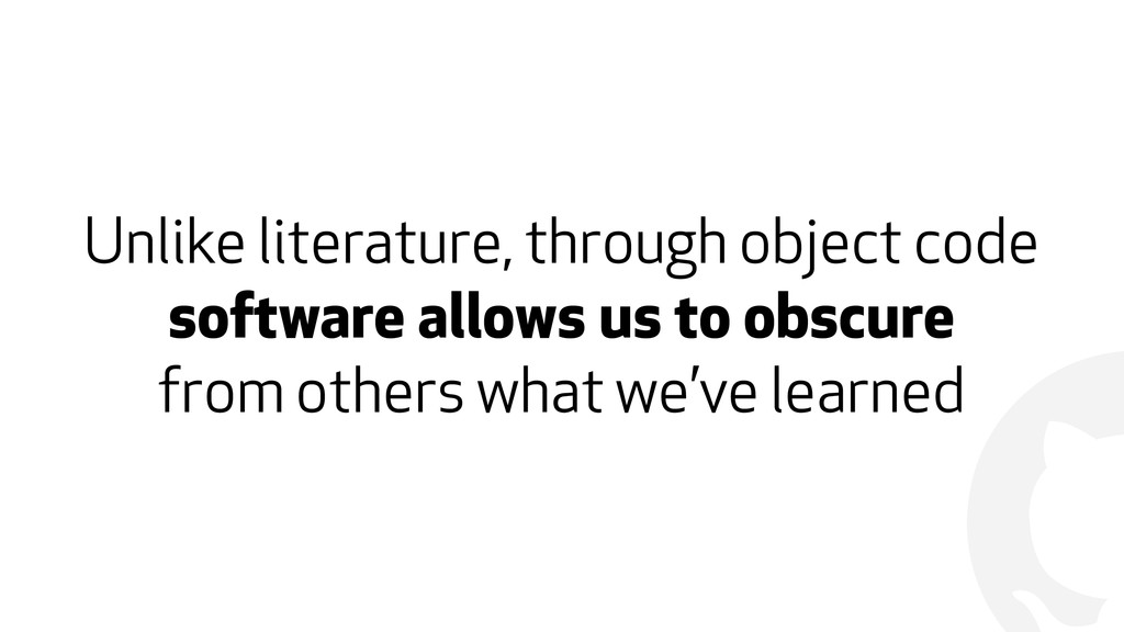 ! Unlike literature, through object code