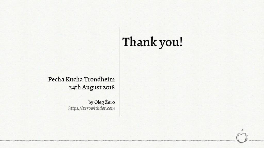 Pecha Kucha Trondheim 24th August 2018 by Oleg ...