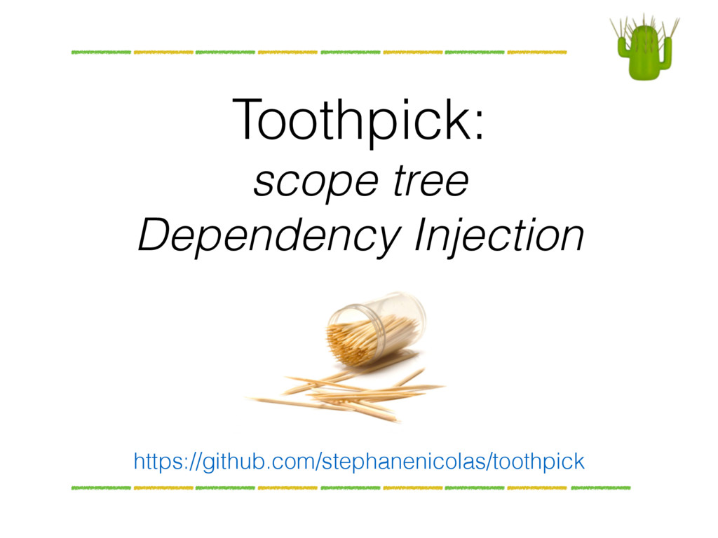 Toothpick: 