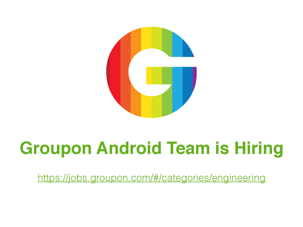 Groupon Android Team is Hiring https://jobs.gro...
