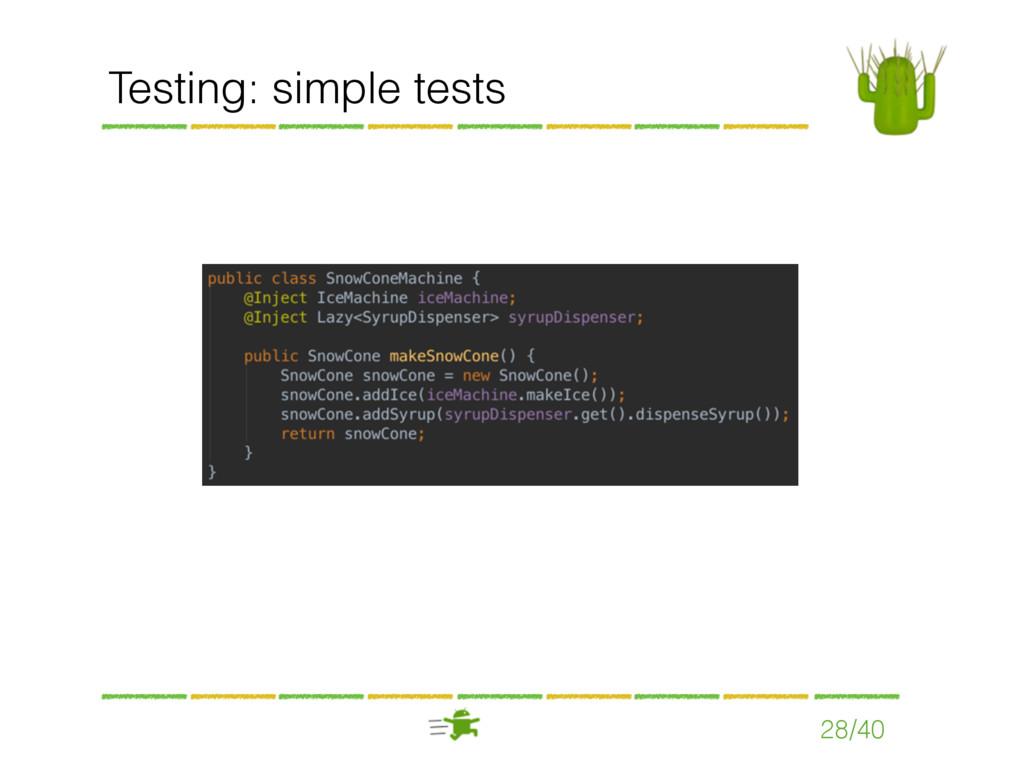 Testing: simple tests 28/40
