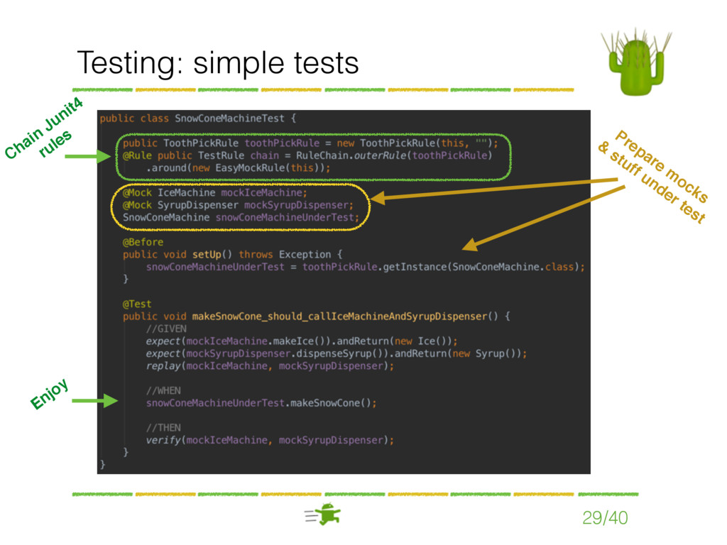 Testing: simple tests 29/40 Chain Junit4 