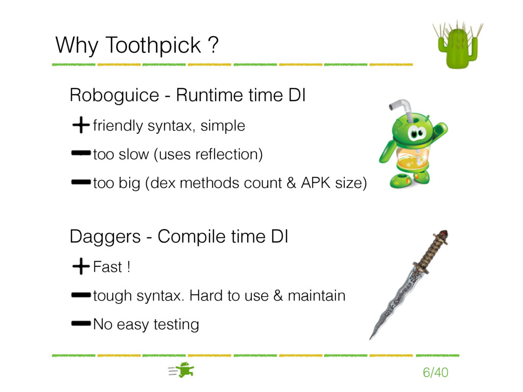 Roboguice - Runtime time DI • friendly syntax, ...