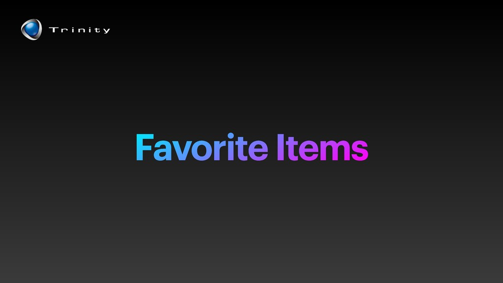 Favorite Items