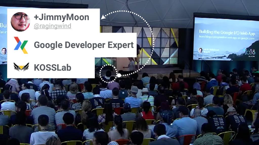 +JimmyMoon @ragingwind Google Developer Expert ...