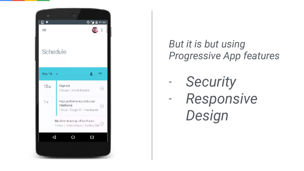 But it is but using Progressive App features - ...