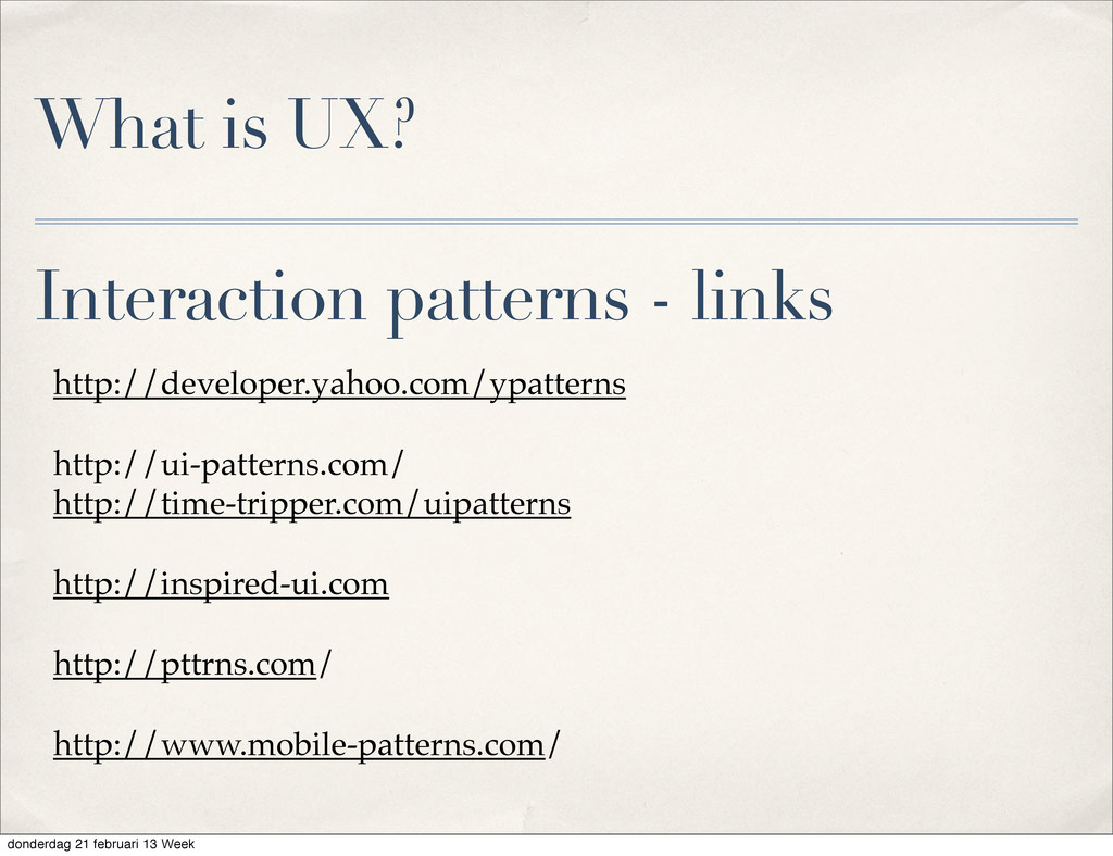 What is UX? Interaction patterns - links http:/...