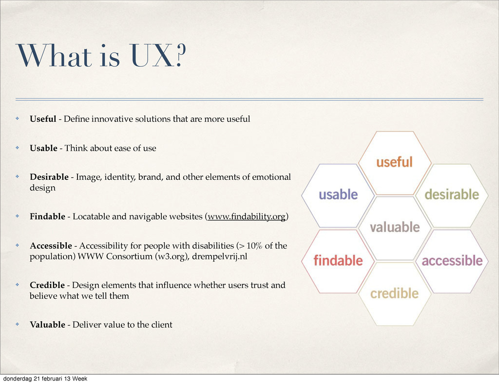 What is UX? ✤ Useful - Define innovative solutio...