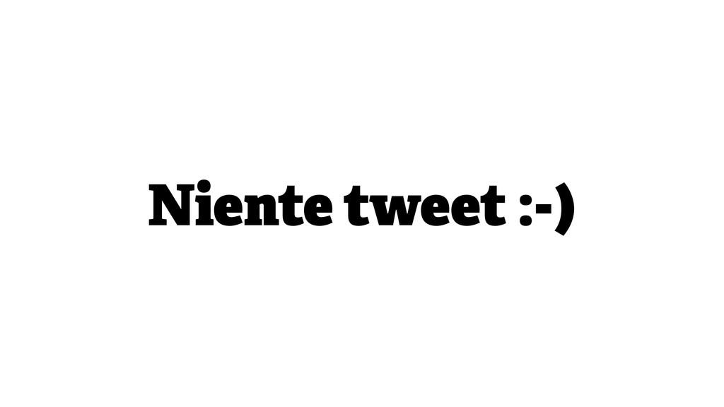 Niente tweet :-)
