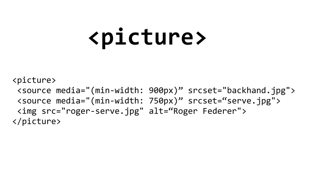 "<picture> <picture>   <source media=""(..."