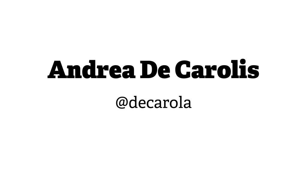 Andrea De Carolis @decarola