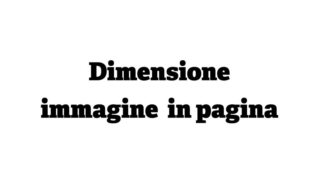 Dimensione immagine in pagina
