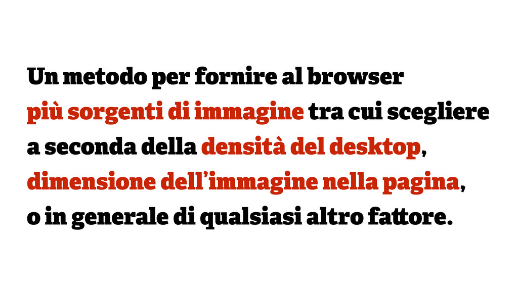 Un metodo per fornire al browser più sorgenti d...