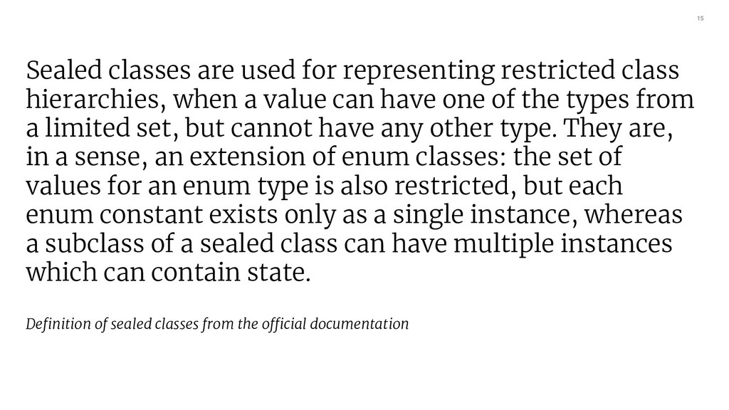 15 Sealed classes are used for representing res...