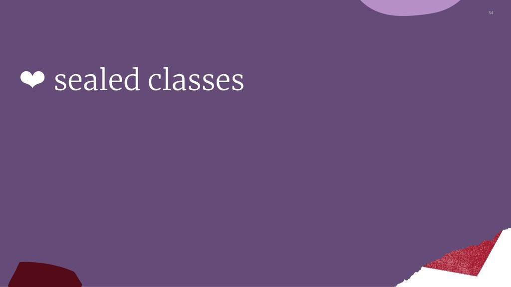 54 ❤ sealed classes