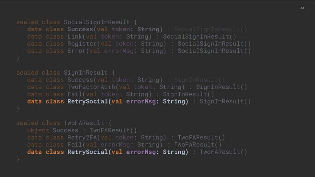 64 sealed class SocialSignInResult { data class...