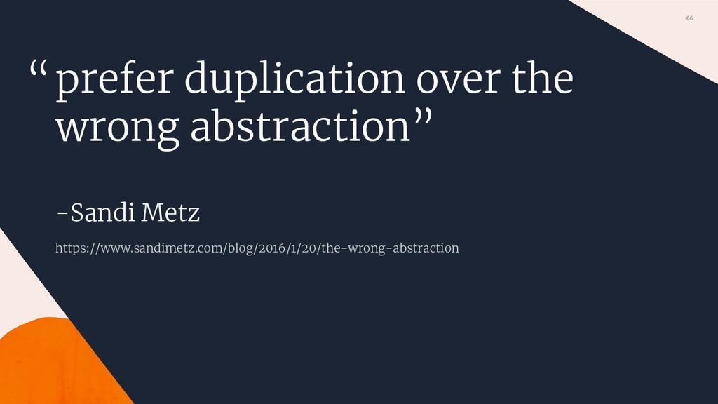 66 prefer duplication over the wrong abstractio...