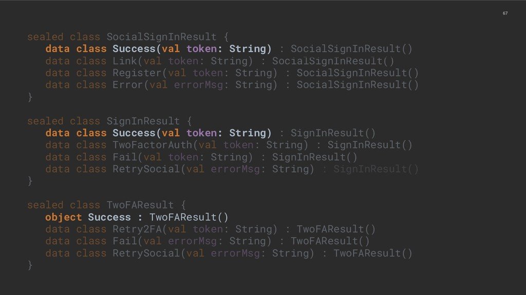 67 sealed class SocialSignInResult { data class...