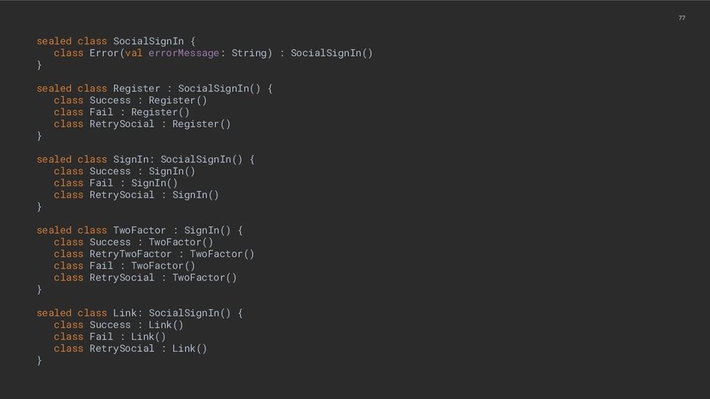 77 sealed class SocialSignIn { class Error(val ...