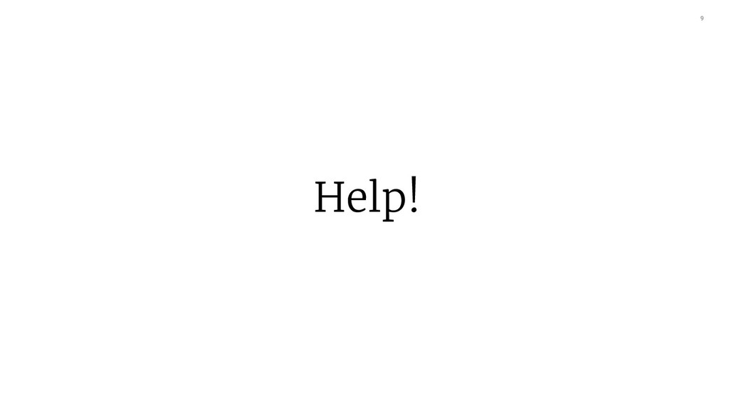 9 Help!