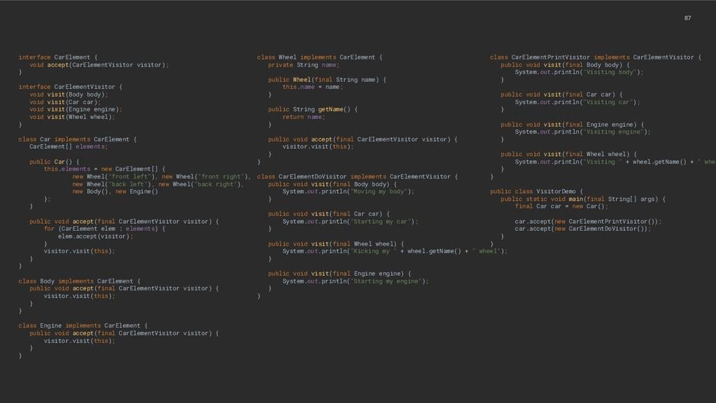 87 interface CarElement { void accept(CarElemen...