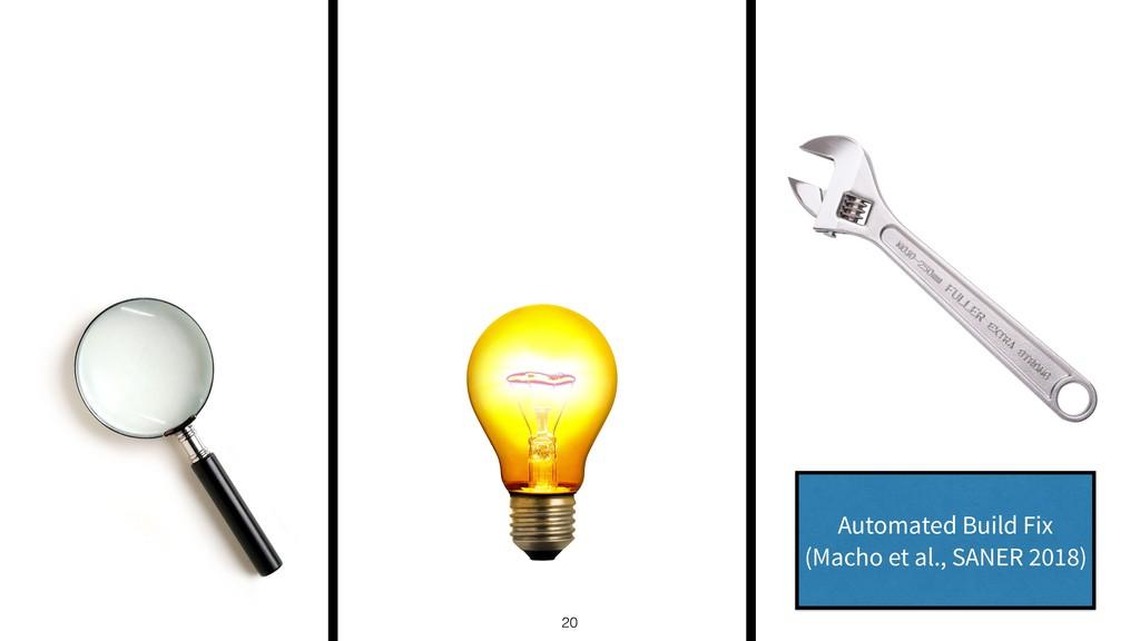 20 Automated Build Fix (Macho et al., SANER 201...